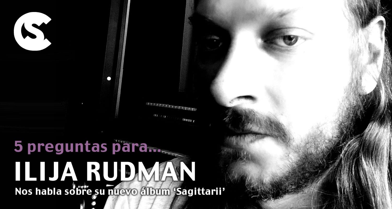 5 preguntas para Ilija Rudman