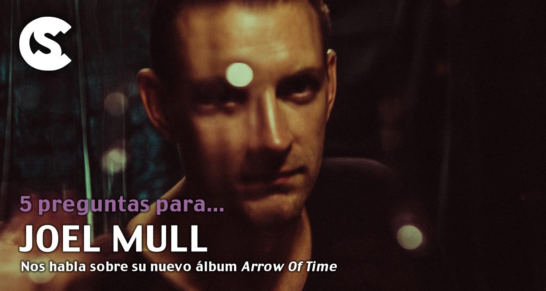 5 preguntas para Joel Mull