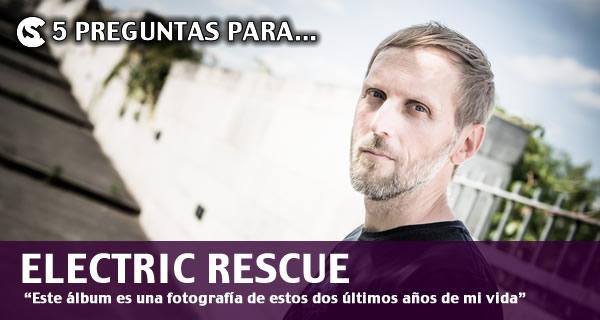 5 Preguntas para Electric Rescue