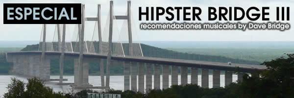 Especial Hipster Bridge 003