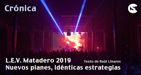 Crónica: L.E.V. Matadero 2019
