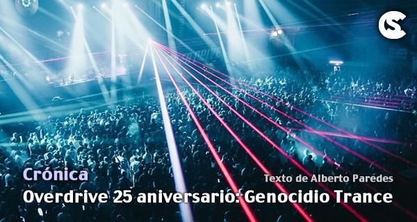 Cronica Overdrive 25 años: Genocidio Trance