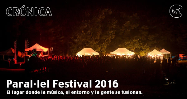 Crónica: Parallel Festival 2016