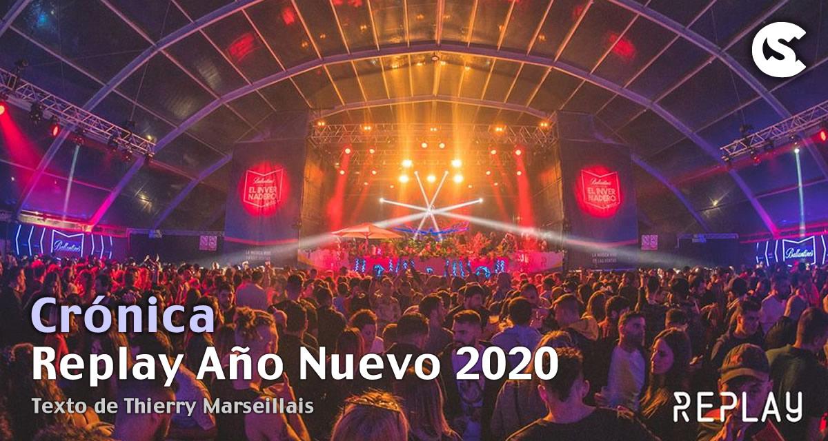 Crónica Replay Año Nuevo 2020