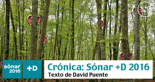 Crónica Sónar +D 2016