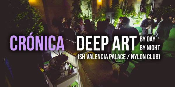 Deep Art (Valencia) [08.11.2014]