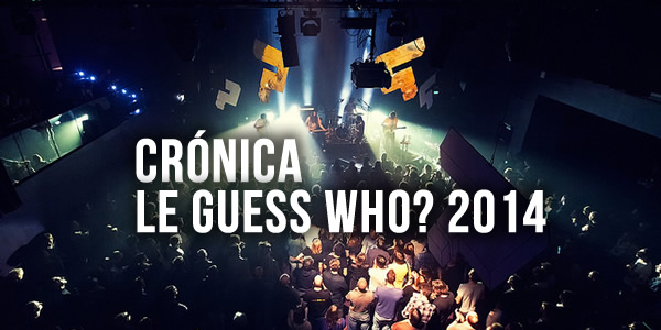 Crónica: Le Guess Who? 2014