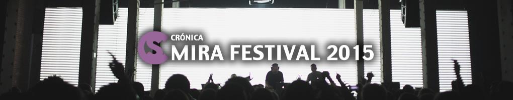 Crónica: MIRA Festival 2015