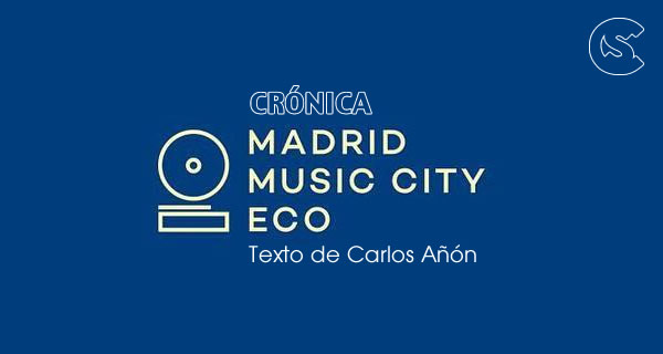 Crónica: Madrid Music City ECO 2016