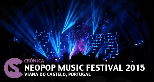 Crónica: Neopop Festival 2015