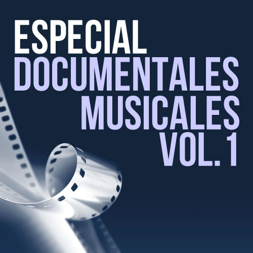 Documentales Musicales - Vol.1