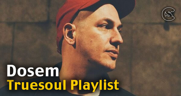 Dosem: Truesoul Playlist