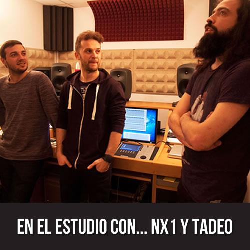 En El estudio con... NX1 y Tadeo