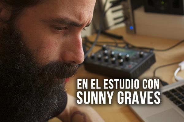 En el estudio con... Sunny Graves