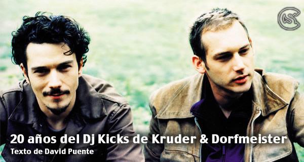 20 Años del Dj Kicks de Kruder & Dorfmeister