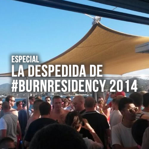 La despedida de #BurnResidency 2014