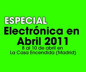 Electronica en Abril 2011