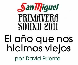 Especial: Primavera Sound 2011
