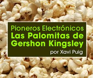 Pioneros Electrónicos: Las Palomitas de Gershon Kingsley