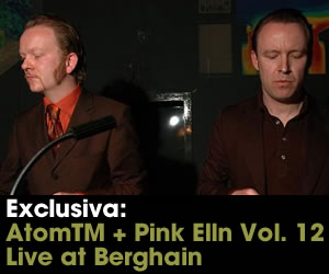 Exclusive: AtomTM + Pink Elln Vol 12. Live at Berghain