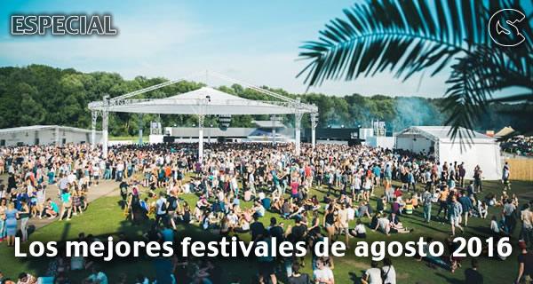 Los mejores festivales de agosto 2016