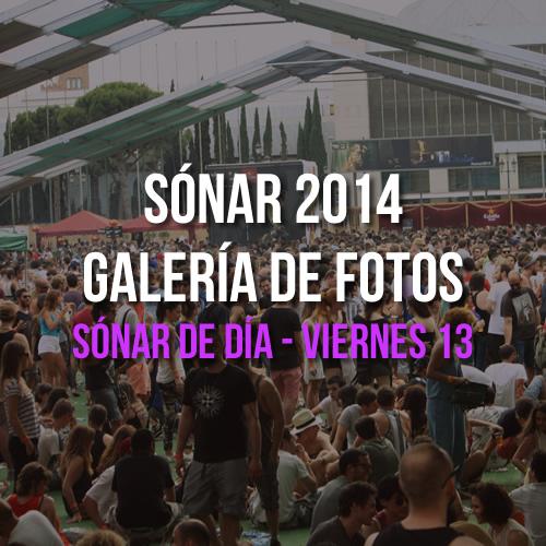 Sónar 2014 - Sónar de Día - Viernes