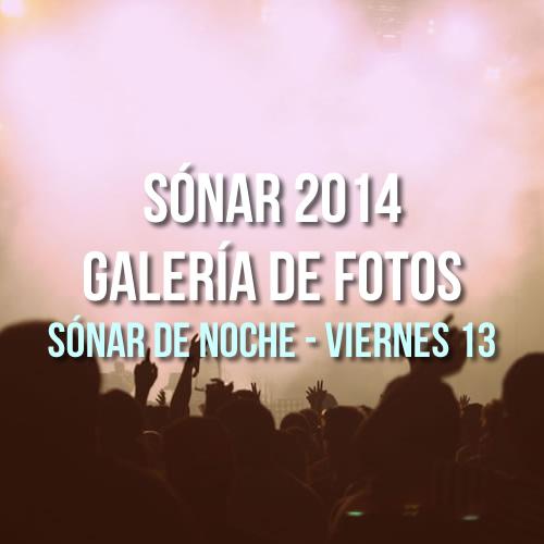 Sónar 2014 - Sónar de Noche - Viernes