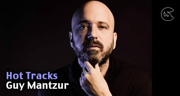 Hot Tracks: Guy Mantzur