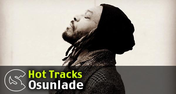 Hot Tracks: Osunlade