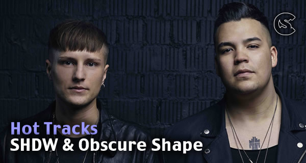 Hot Tracks: SHDW & Obscure Shape