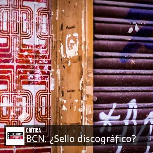 In-Edit 2014: BCN, ¿Sello discográfico?