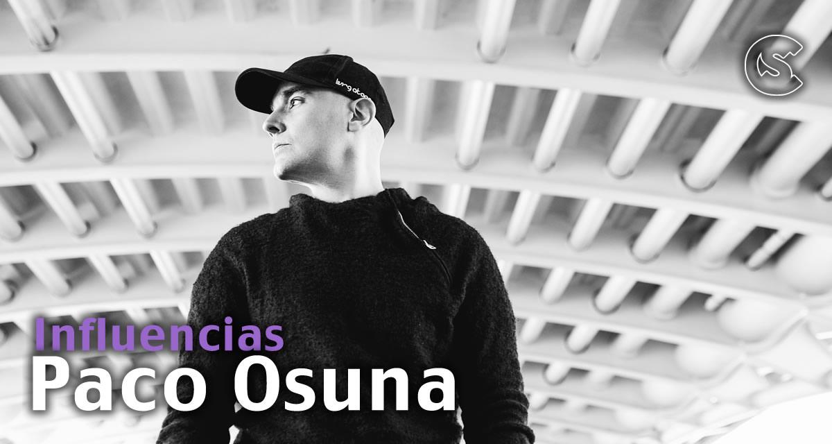Influencias: Paco Osuna