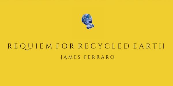 James Ferraro Requiem