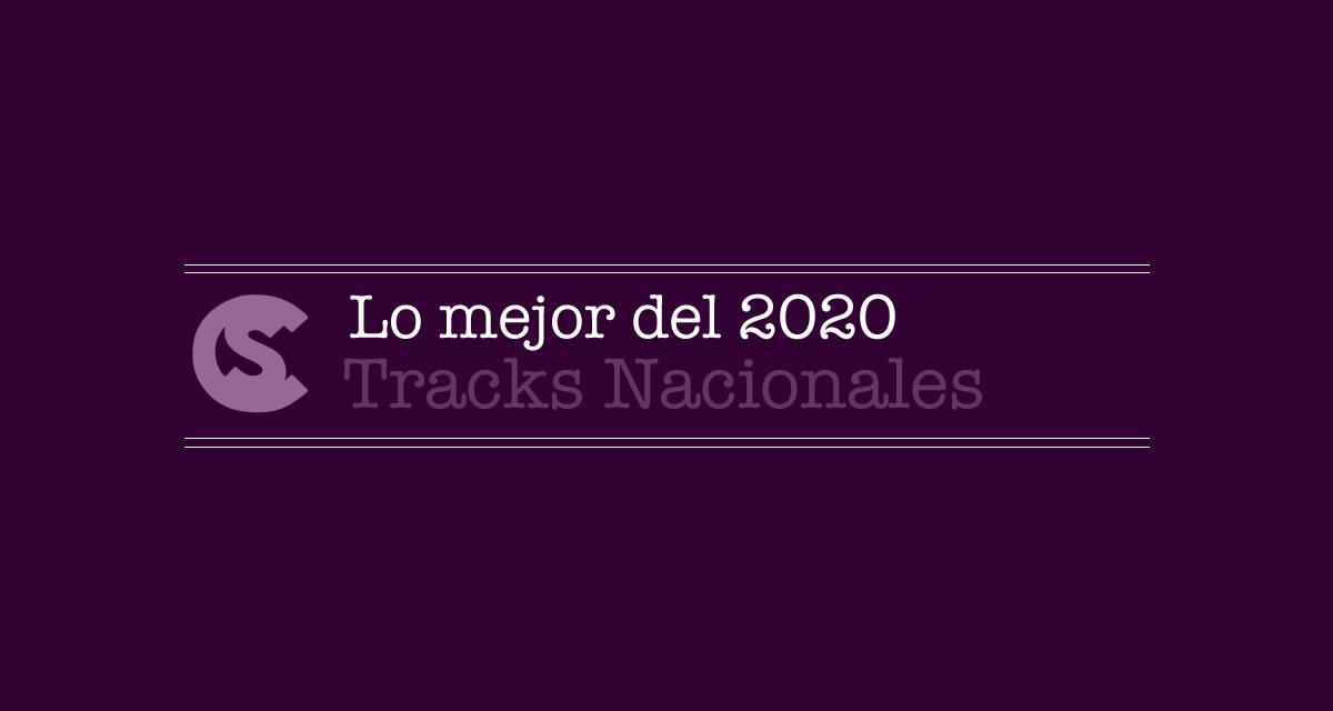 Lo mejor del 2020: Tracks Nacionales