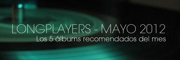 Longplayers Mayo 2012