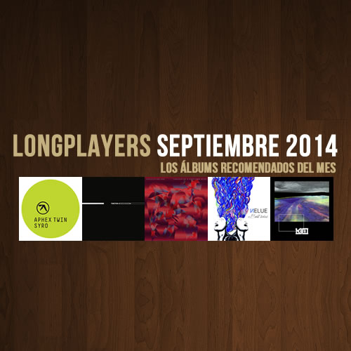 Longplayers - Septiembre 2014