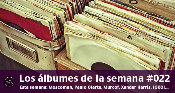 Los Álbumes de la semana 022