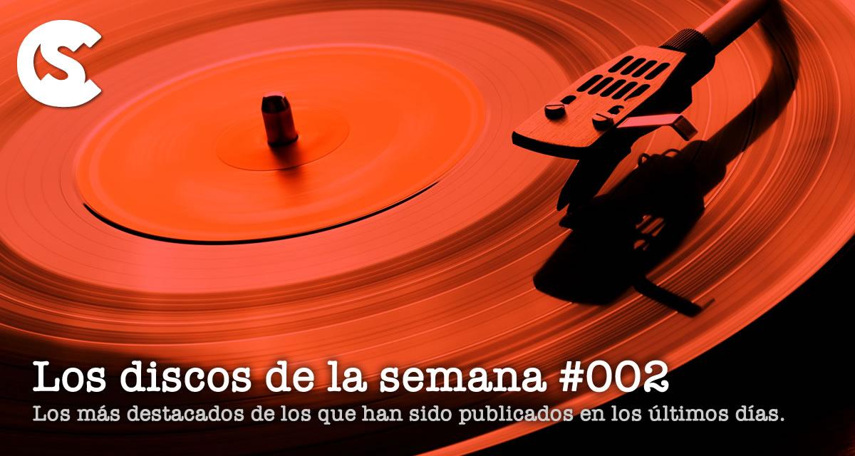 Los Discos de la Semana #002