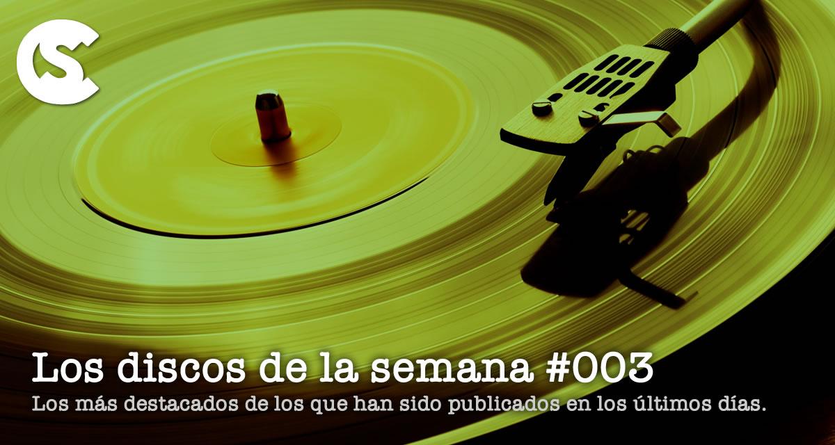 Los Discos de la Semana #003