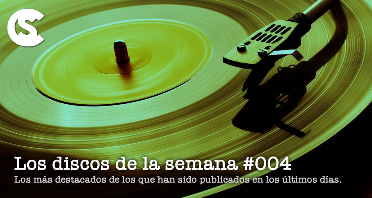 Los Discos de la Semana #004