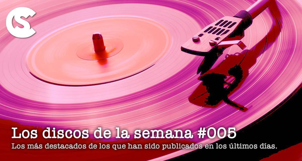 Los Discos de la Semana #005