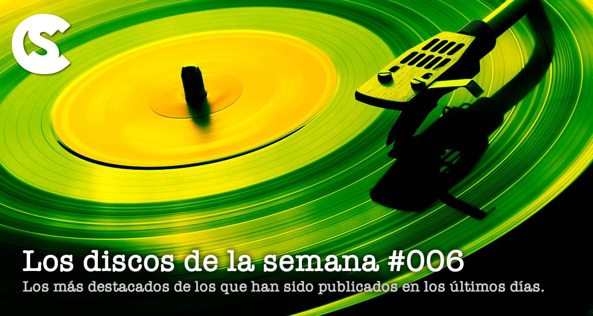 Los Discos de la Semana #006