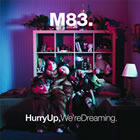 M83 - Hurry Up, We Are Dreaming