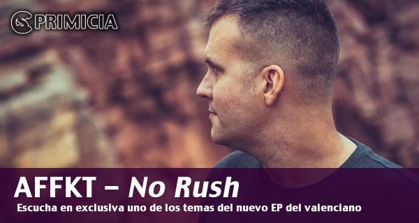 PRIMICIA: AFFKT - No Rush