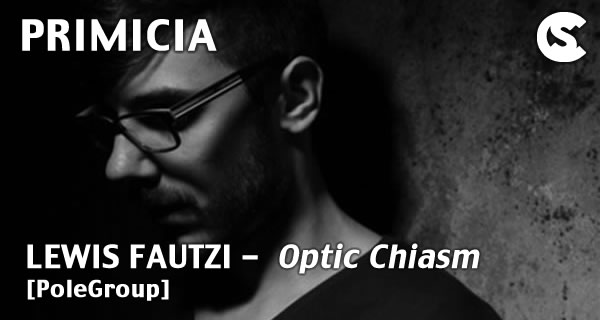 PRIMICIA: Lewis Fautzi - Optic Chiasm