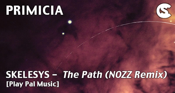 PRIMICIA: Skelesys - The Path (NOZZ Remix) [Play Pal Music]