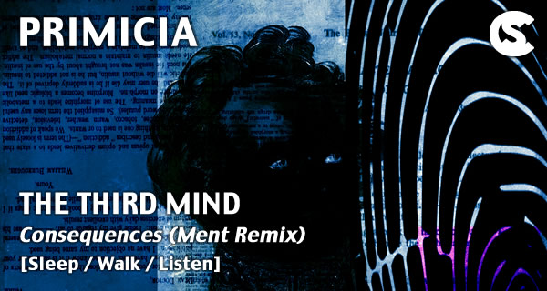 PRIMICIA: The Third Mind - Consequences (Ment Remix)