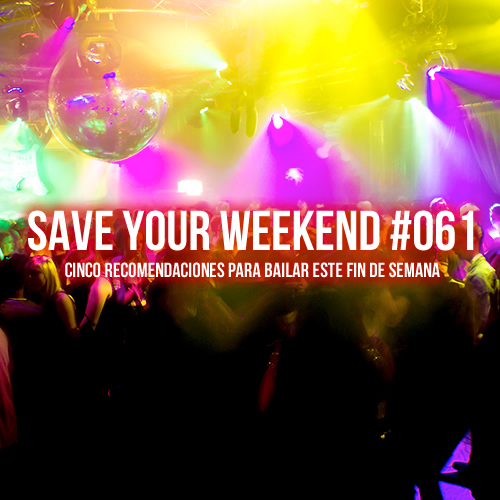 Save Your Weekend #061