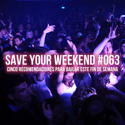 Save Your Weekend #063