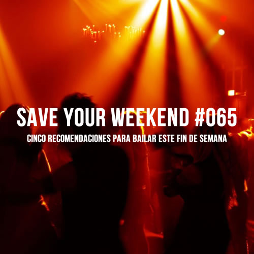 Save Your Weekend #065